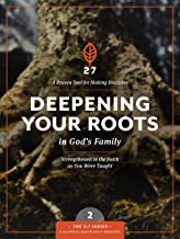 Deepening Your Roots in God's Family: Strengthened in the Faith as You Were Taught (The 2:7 Series)