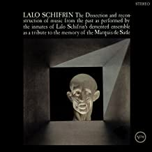 The Dissection And Reconstruction Of Music From The Past As Performed By The Inmates Of Lalo Schifrin's Demented Ensemble As A Tribute To The Memory Of The Marquis De Sade