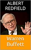 Warren Buffett: A Biography of the most Intelligent Businessman Ever