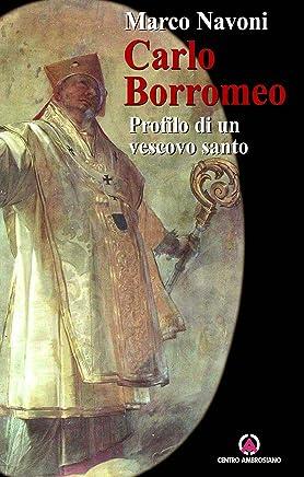 Carlo Borromeo: Profilo di un vescovo santo