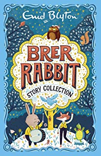 The Brer Rabbit Story Collection (Bumper Short Story Collections) [Paperback] [Sep 08, 2016] Enid Blyton, Enid Blyton