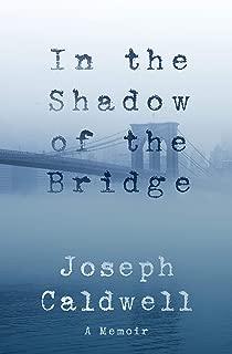 In the Shadow of the Bridge: A Memoir