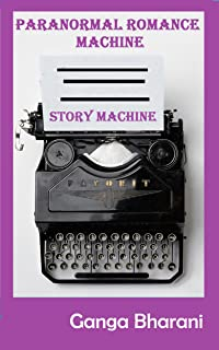 Paranormal Romance Prompts-Write a Book that Sells: Story Machine (Creative Writing Prompts and Plots 6) (English Edition)
