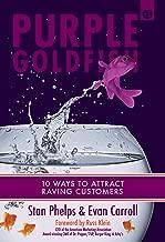 Purple Goldfish 2.0: 10 Ways to Attract Raving Customers