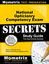 National Opticianry Competency Exam Secrets Study Guide: NOCE Test Review for the National Opticianry Competency Exam
