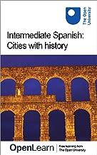 Intermediate Spanish: Cities with history (Spanish Edition)
