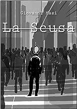 La Scusa (Italian Edition)