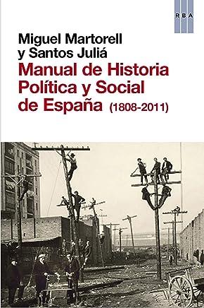 Manual de Historia Política y Social de España (1808-2011) (ENSAYO Y BIOGRAFIA) (Spanish Edition)