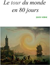Le tour du monde en 80 jours: Version Illustrée (French Edition)