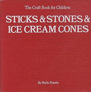 Sticks & stones & ice cream cones;: The craft book for children,