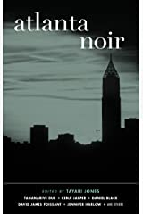 Atlanta Noir (Akashic Noir) Kindle Edition