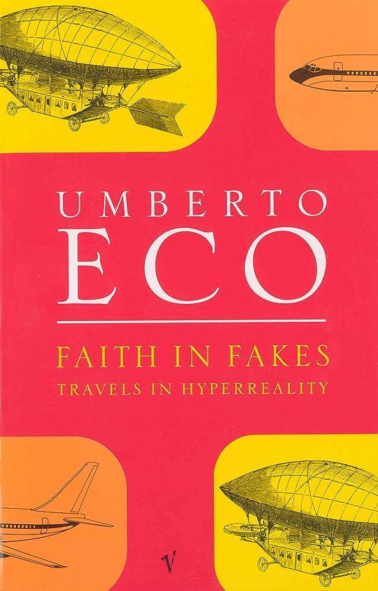 血色の良い通り抜けるアンケートFaith In Fakes: Travels in Hyperreality (English Edition)