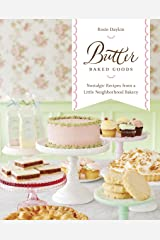 Butter Baked Goods: Nostalgic Recipes From a Little Neighborhood Bakery Kindle Edition