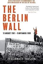 The Berlin Wall: 13 August 1961 - 9 November 1989 (reissued)
