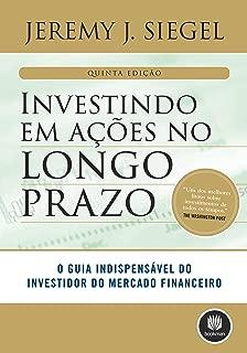 Investindo em ações no longo prazo (Portuguese Edition)