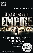 Boardwalk Empire: Aufstieg und Fall von Atlantic City (German Edition)