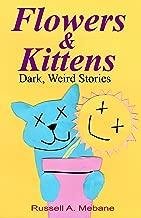 Flowers & Kittens: Dark, Weird Stories