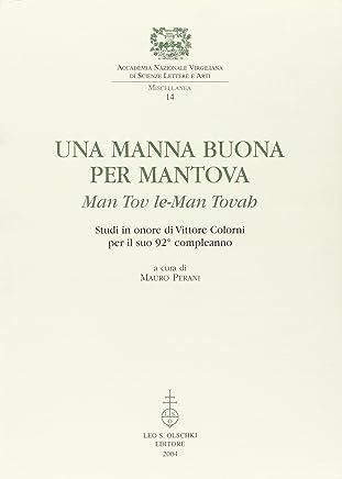Una manna buona per Mantova. Man tov le-Man Tovah. Studi in onore di Vittore Colorni per il suo 92° compleanno