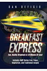 Breakfast Express: Fast, Healthy Breakfasts in 10 Minutes Or Less! Kindle Edition