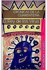 Crónicas de la Cuarentena: El Rey de los Virus (Spanish Edition) Format Kindle