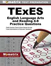 TExES English Language Arts and Reading 4-8 Practice Questions: TExES Practice Tests & Exam Review for the Texas Examinations of Educator Standards