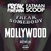 Freak Somebody - Mollywood Remix (Radio Edit)