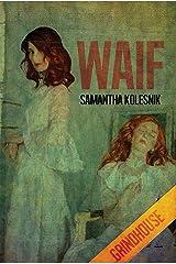 Waif Kindle Edition