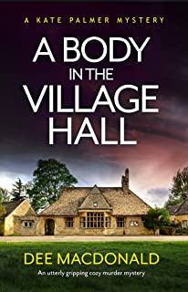 A Body in the Village Hall: An utterly gripping cozy murder mystery (A Kate Palmer Novel Book 1)