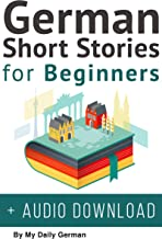 German Short Stories for Beginners + Audio Download: Improve your reading and listening skills in German (German Edition)