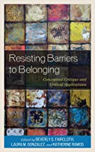 Resisting Barriers to Belonging: Conceptual Critique and Critical Applications