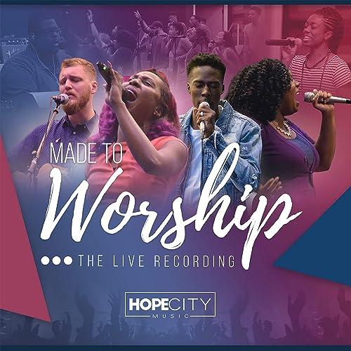 Hope City Music - Made to Worship 2019