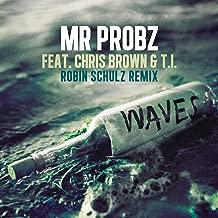 Waves feat. Chris Brown & T.I (Robin Schulz Remix)