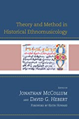 Theory and Method in Historical Ethnomusicology Kindle Edition