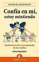 Confía en mí, estoy mintiendo (Gestión del conocimiento) (Spanish Edition)
