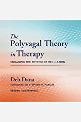 The Polyvagal Theory in Therapy: Engaging the Rhythm of Regulation Audible Audiobook