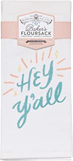 Now Designs Bakers Floursack Kitchen Towel, Hey Y'all - Cotton | Set of 3