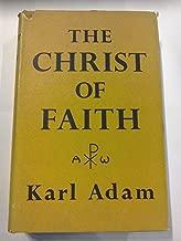 The Christ of faith;: The Christology of the church