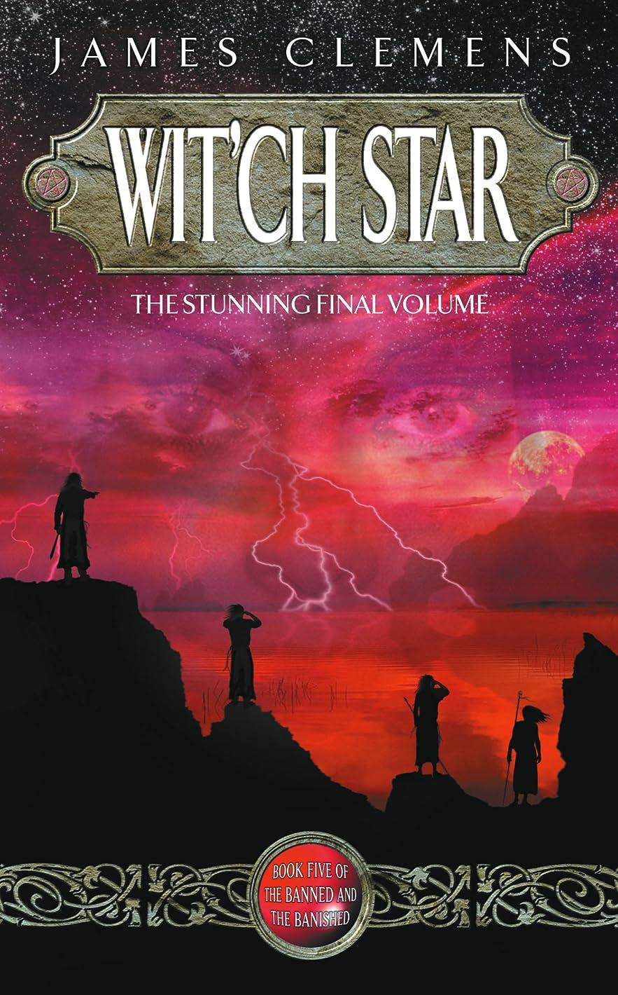 できればスピーカー直面するWit'ch Star: The Banned and the Bannished Book Five (Banned and the Banished 5) (English Edition)