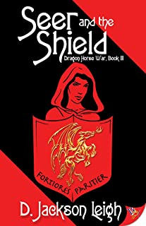 Seer and the Shield (Dragon Horse War Series Book 3)