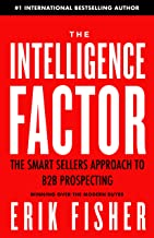 The Intelligence Factor: The Smart Sellers Approach to B2B Prospecting