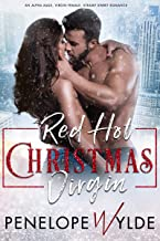 Red Hot Christmas Virgin: A Second Chance, Bother's Best Friend Romance (Red Hot Steamy Romance Book 1)