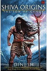 Shiva Origins: The Son of Ganga Kindle Edition