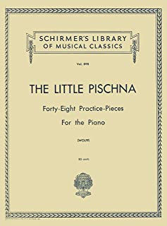 The Little Pischna Forty-Eight Practice-Pieces for the Piano (Schirmer's Library of Musical Classics, Vol. 898)