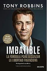 Imbatible: La fórmula para alcanzar la libertad financiera (Sin colección) (Spanish Edition) Kindle Edition