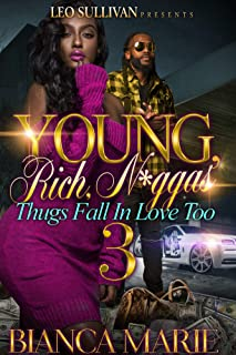 Young, Rich, N*ggas 3: Thugs Need Love Too