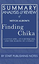 Summary, Analysis, and Review of Mitch Albom's Finding Chika: A Little Girl, an Earthquake, and the Making of a Family
