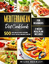 Mediterranean Diet Cookbook for Beginners: 500 Quick and Easy Mouth-watering Recipes that Busy and Novice Can Cook – 2 Weeks Meal Plan Included PDF