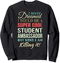 Student Ambassador Funny Gift Appreciation Sweatshirt
