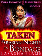 Taken: Nights In Arabian Bondage (Dark Immortal Flames Book 2)