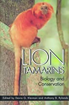 Lion Tamarins: Biology and Conservation (Zoo and Aquarium Biology and Conservation Series)